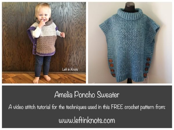 A video tutorial is now available for the ever-popular Amelia Poncho  Sweater and the Amelia Poncho Adult Sweater!