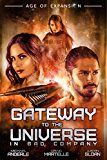 Gateway To The Universe: In Bad Company by Craig Martelle (Author) Justin Sloan (Author) Michael Anderle (Author) #Kindle US #NewRelease #ScienceFiction #SciFi #eBook #ad