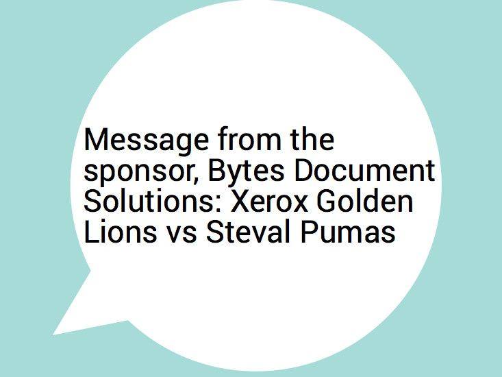 Message from the sponsor, Bytes Document Solutions : Xerox Golden Lions vs Steval Pumas  http://bytesdocumentsolutions.co.za/message-from-the-sponsor-bytes-document-solutions-xerox-golden-lions-vs-steval-pumas/ #rugby #lions #xerox