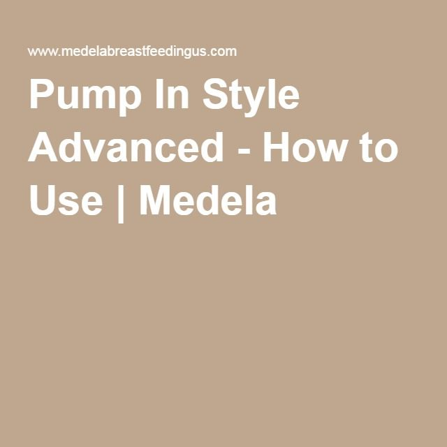 Pump In Style Advanced - How to Use | Medela