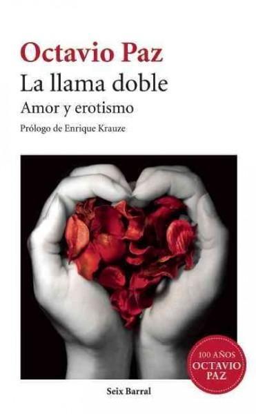 La llama doble / The Double Flame: Amor Y Erotismo / Love and Eroticism