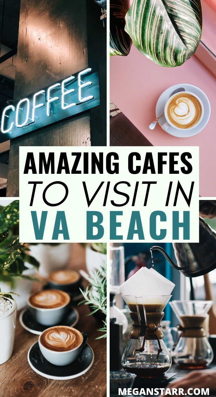 The Best Cafes And Coffee Shops In Virginia Beach Virginia In 2020 Virginia Beach Vacation Virginia Beach Travel Virginia Beach Restaurants
