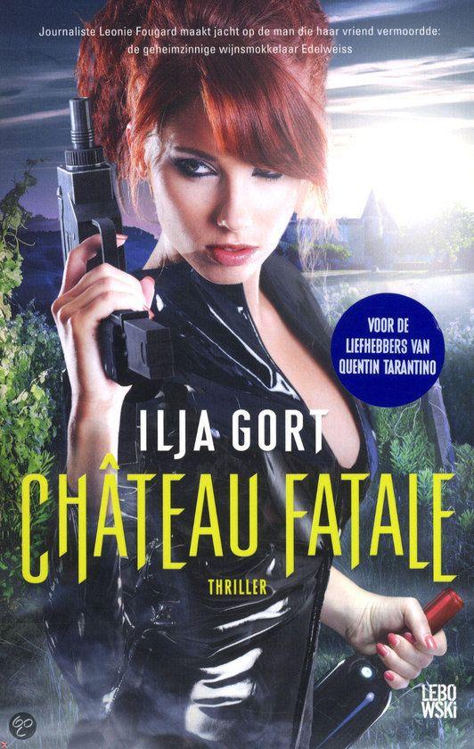 Chateau Fatale van Ilja Gort. Als je je boek dan al begint met een ode aan Quentin Tarantino dan begin je in mijn ogen natuurlijk al goed. Het boek is zeer de moeite waard om te lezen. Daar zullen best een paar glazen wijn bij genuttigd zijn. Gerust lezen. Gelezen: 13-07-2015