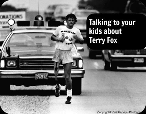 Talking to kids about Terry Fox and cancer.