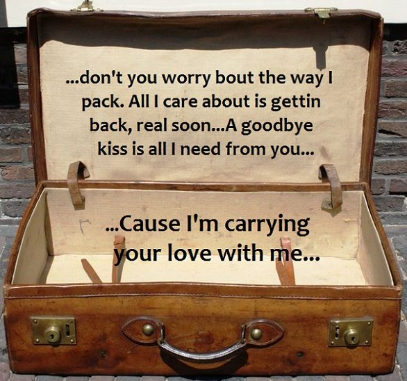 George Strait lyrics - Don't worry bout the way I packed, all I care about is getting back real soon...