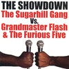 The Showdown: The Sugarhill Gang Vs. Grandmaster Flash & the Furious Five, Grandmaster Flash & The Furious Five    hear the 2nd track tonight on IHeartRadio, and it was awesome. Rapper's Delight by The Sugarhill Gang