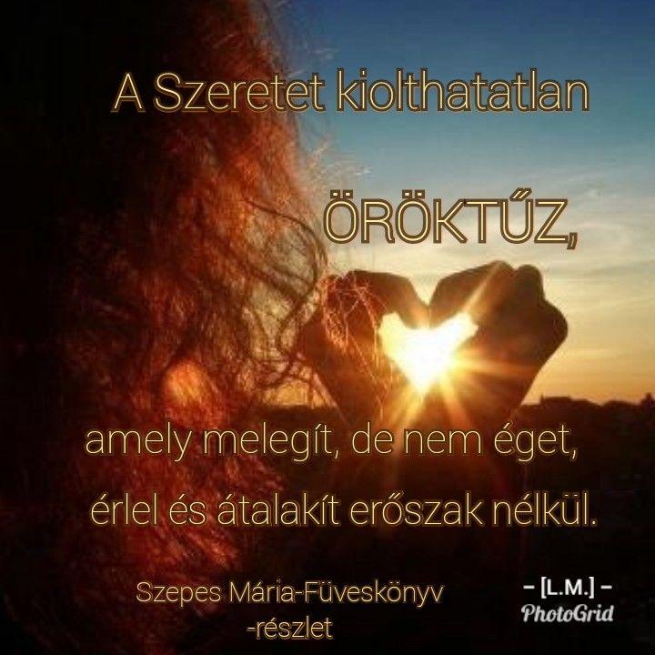 A Szeretet Kiolthatatlan öröktűz Amely Melegít De Nem éget