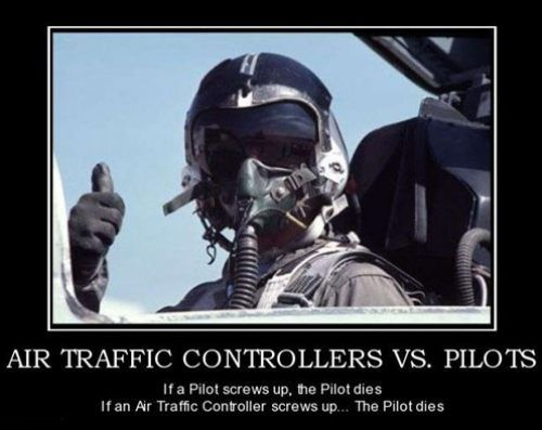 Air traffic controllers vs Pilots…. plus we get to boss them around which is kind of awesome.