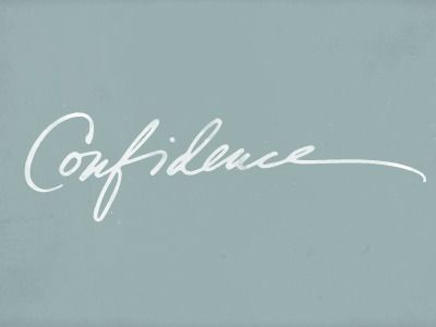"thinking of a new tattoo ""Confidence"""