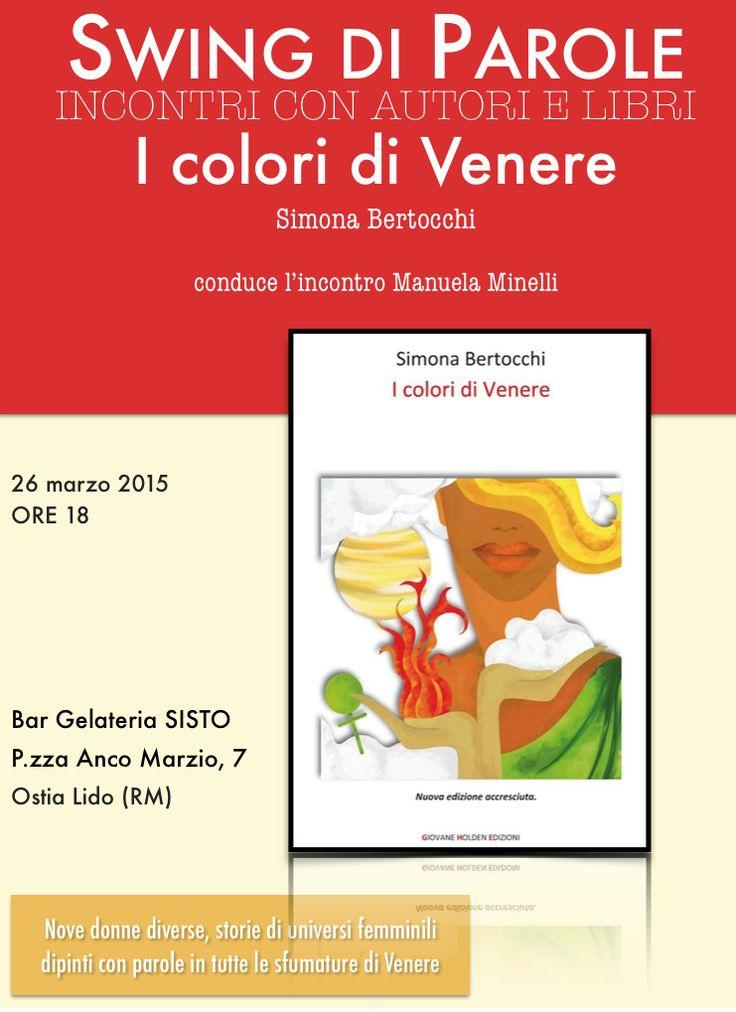 http://www.hdtvone.tv/videos/2015/03/26/swing-di-parole-simona-bertocchi-presenta-i-colori-di-venere-giovedi-26-marzo-ore-18-bar-gelateria-sisto-ostia-lido