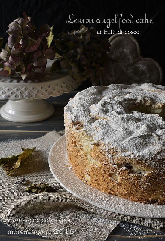 Menta e Cioccolato: Lemon Angel food cake ai frutti di bosco all'Italiana #cake #angel #lemon