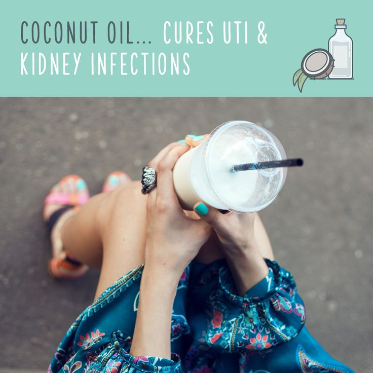 Coconut oil works as a natural antibiotic to cure UTI and kidney infections.