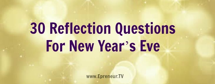 30 Reflection Questions For New Year's Eve