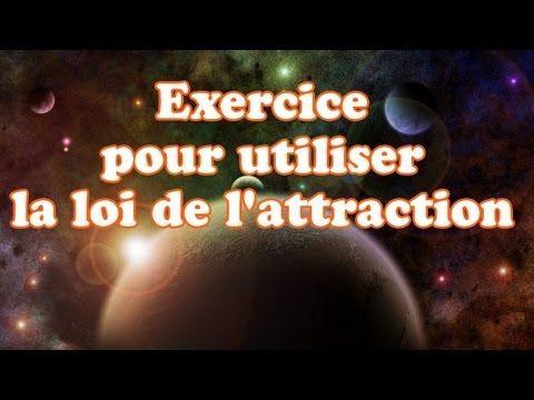 Exercice pour utiliser la loi de l'attraction - YouTube