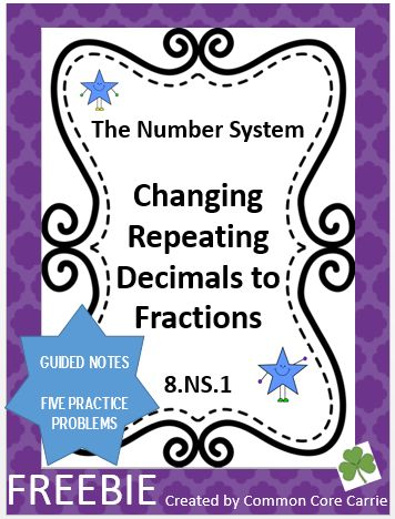 FREEBIE - This product includes a guided notes page for students to glue in their notebooks.  The notes take students through a series of steps to use in order to change a repeating decimal to a fraction.    Following the note page, students will work on five problems.  One example is provided for the assignment.  A variety of repeating decimals (one digit, two digits, etc.) is given for students to complete.