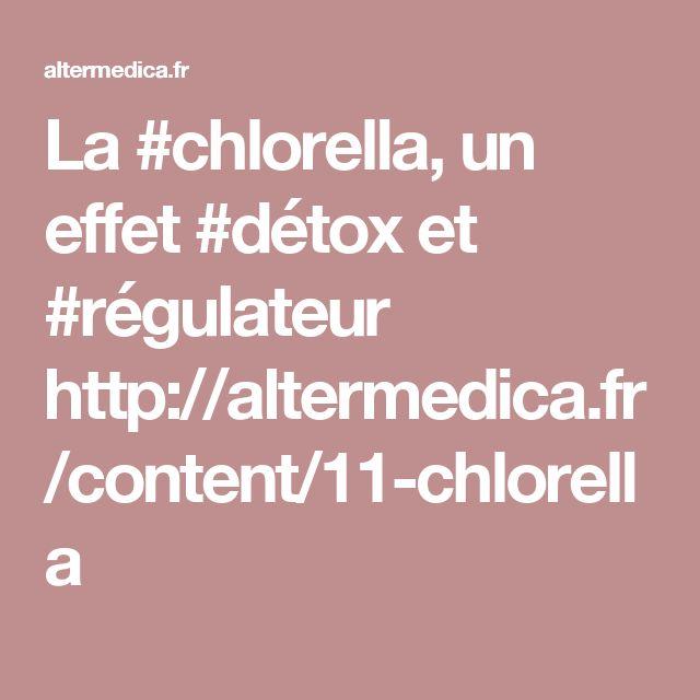 La #chlorella, un effet #détox et #régulateur http://altermedica.fr/content/11-chlorella
