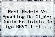 http://tecnoautos.com/wp-content/uploads/imagenes/tendencias/thumbs/real-madrid-vs-sporting-de-gijon-duelo-en-inicio-de-liga-bbva-el.jpg Real Madrid. Real Madrid vs. Sporting de Gijón: duelo en inicio de Liga BBVA | El ..., Enlaces, Imágenes, Videos y Tweets - http://tecnoautos.com/actualidad/real-madrid-real-madrid-vs-sporting-de-gijon-duelo-en-inicio-de-liga-bbva-el/