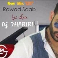 Rawad Saab Hobak Dawa 2017 Mix Dj 7HABIBI by Osama Dj 7Habibi on SoundCloud