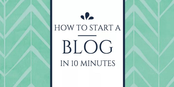 How-To: Start A Blog In Less Than 10 Minutes