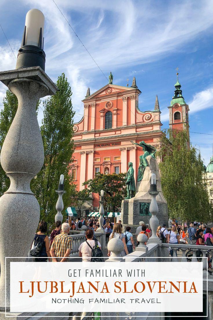 Ljubljana Travel Guide Exploring The Capital Of Slovenia Nothing Familiar In 2020 Slovenia Travel Travel Ljubljana