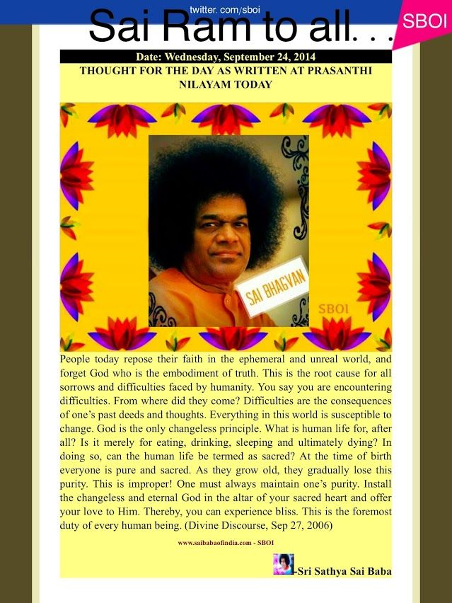 Date: Wednesday, September 24, 2014 THOUGHT FOR THE DAY AS WRITTEN AT PRASANTHI NILAYAM TODAY