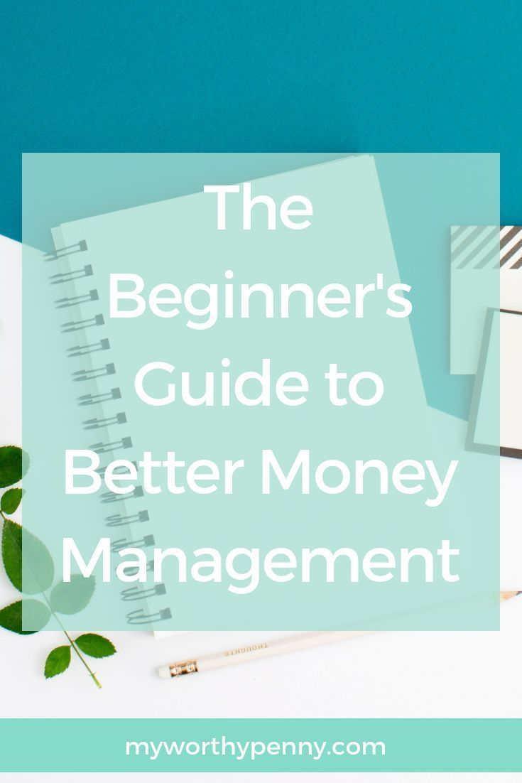 The Beginner's Guide to Better Money Management – Money Matters