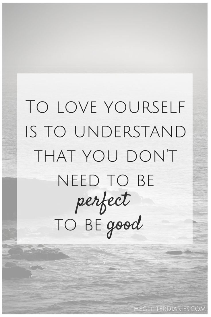 To love yourself is to understand that you don t need to be perfect to · Short Powerful QuotesBeautiful