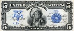Only one piece of currency in history has featured a Native American chief. It's the five dollar silver certificate, produced from 1899 to the 1920's.