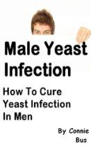 Male Yeast Infection - How To Cure Yeast Infection In Men
