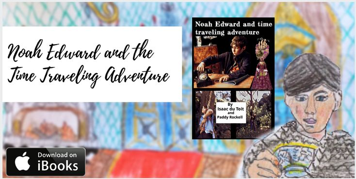 Noah Edward and the Time Travelling Adventure