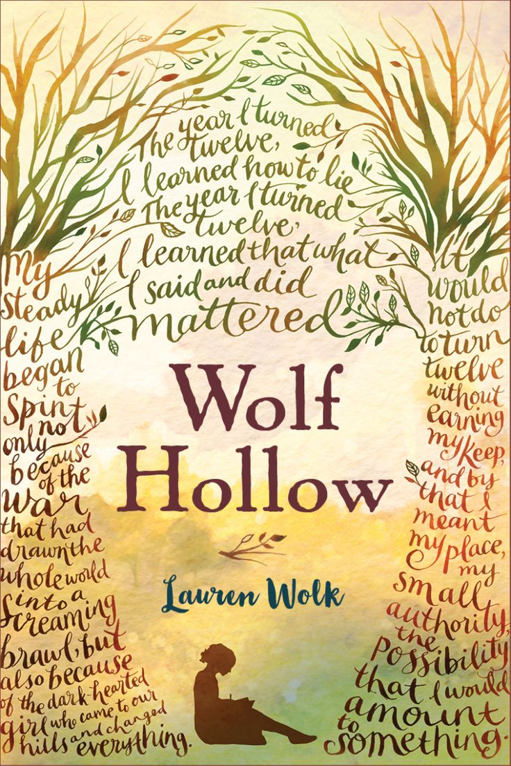 When I saw the cover art for Wolf Hollow, I was deeply moved. Here was a lovely, colorful, layered image of a girl writing her story in a haven made of trees and words: a world, within a world, wit...