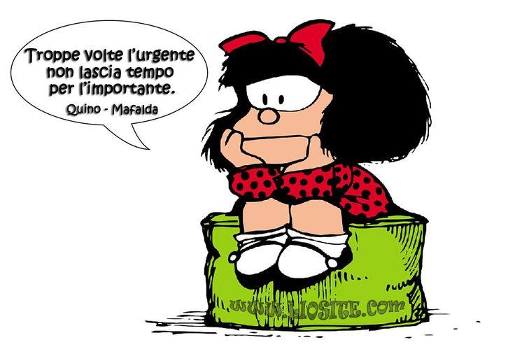 Quino - Troppe volte l'urgente non lascia tempo per l'importante. #Quino, #Mafalda, #saggezza, #liosite, #citazioniItaliane, #frasibelle, #ItalianQuotes, #Sensodellavita, #perledisaggezza, #perledacondividere, #GraphTag, #ImmaginiParlanti, #citazionifotografiche,