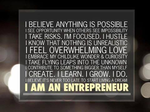 I believe anything is possible, I am an entrprenuer Entrepreneur, Own Business, Happy Mondays, Success Quotes, Mission S...
