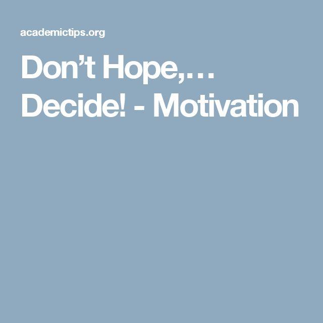 Don't Hope,… Decide! - Motivation