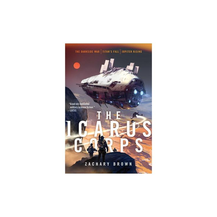 Icarus Corps : The Darkside War / Titan's Fall / Jupiter Rising (Combined) (Paperback) (Zachary Brown)
