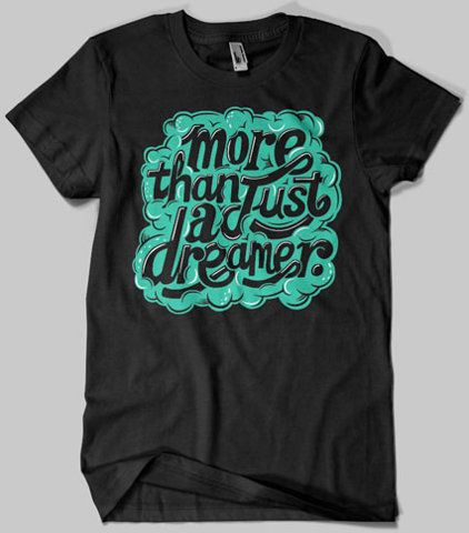 More Than Just A Dreamer, T Shirt, Design, Graphic, Type,