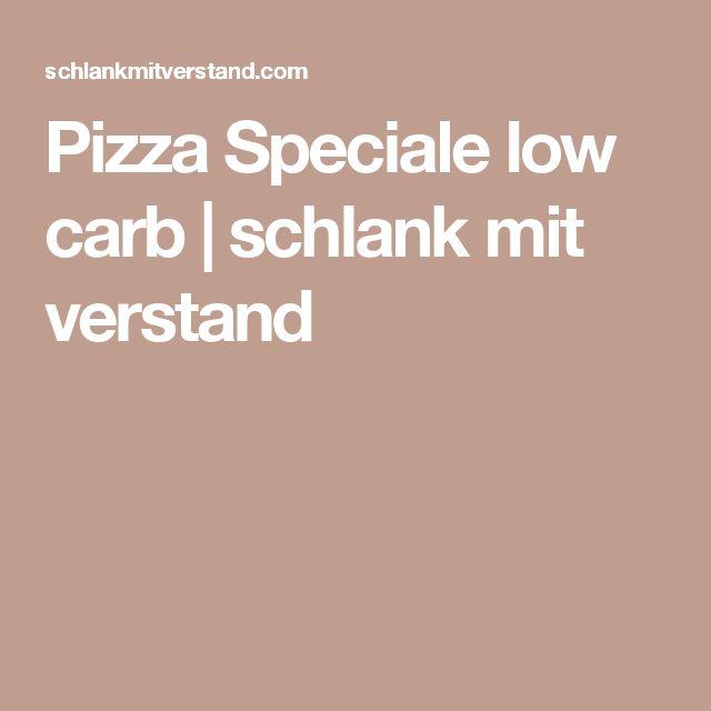 Pizza Speciale low carb | schlank  mit  verstand
