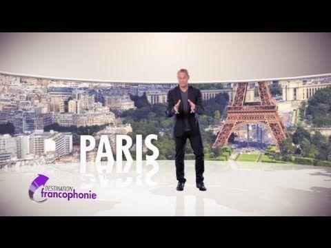 DESTINATION FRANCOPHONIE #6 : Paris.
