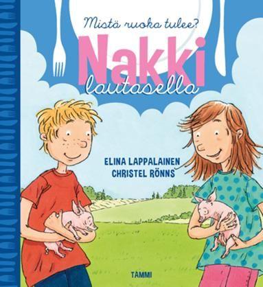 Kirjailija Elina Lappalaisen ja kuvittaja Christel Rönnsin #Nakkilautasella - Mistä ruoka tulee? #kirja #lastenkirjallisuus