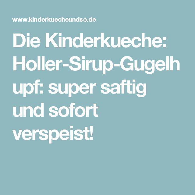 Die Kinderkueche: Holler-Sirup-Gugelhupf: super saftig und sofort verspeist!