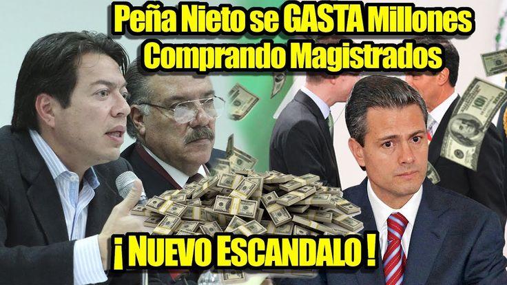 ¡ Peña Nieto se GASTA Millones Comprando Magistrados ! Senador le Tira e...