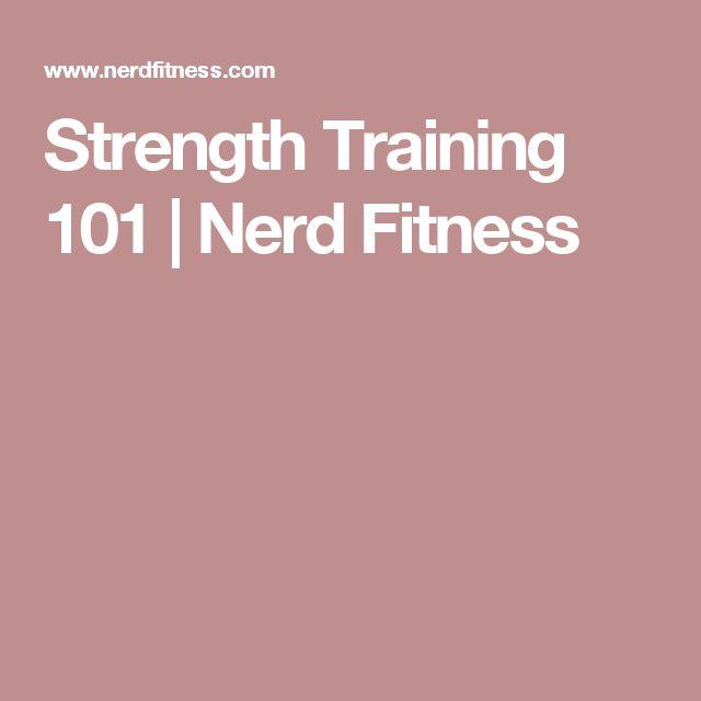 Strength Training 101 | Nerd Fitness