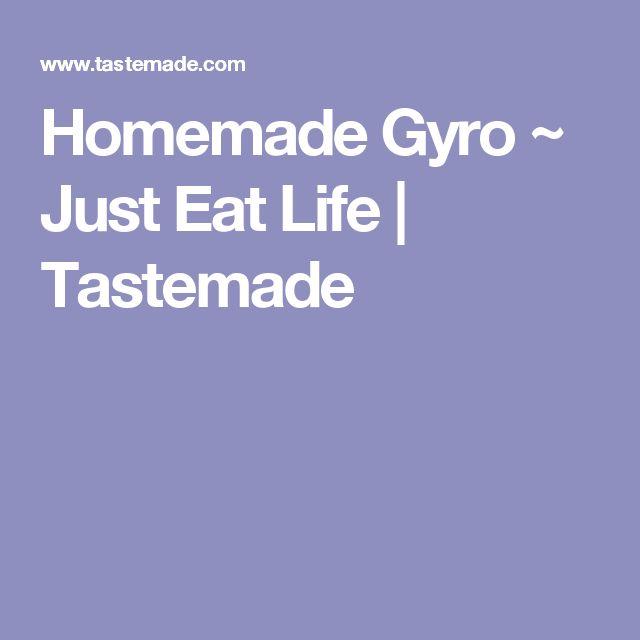 Homemade Gyro ~ Just Eat Life | Tastemade