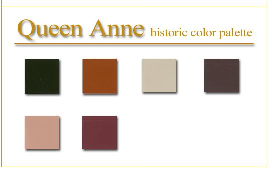 Queen Anne Historic Color Palette It Was The Groundwork For What I Wanted To Do But I Found