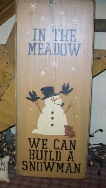 IN THE MEADOW WE CAN BUILD A SNOWMAN 2 PRIMITIVE SIGN SIGNS