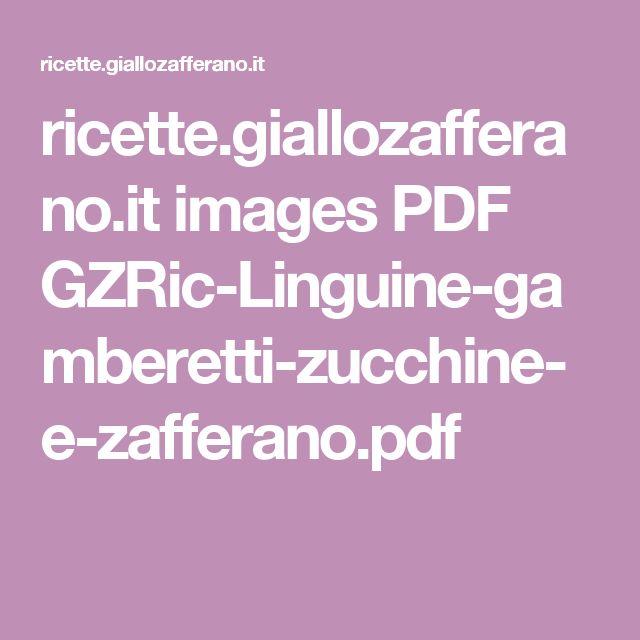 ricette.giallozafferano.it images PDF GZRic-Linguine-gamberetti-zucchine-e-zafferano.pdf
