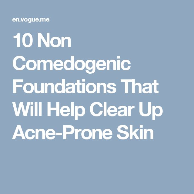 10 Non Comedogenic Foundations That Will Help Clear Up Acne-Prone Skin