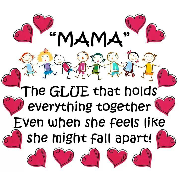 MAMA...The GLUE that holds everything together...even when ... Things Fall Apart Quotes