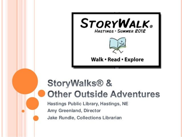 NCompass Live: Hastings StoryWalk: Walk, Read, Explore by Nebraska Library Commission via slideshare