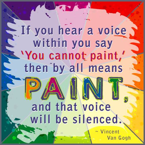 Vincent Van Gogh quote - how to silence your inner critic.